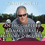 An Incomplete and Inaccurate History of Sport | Kenny Mayne