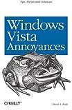 Windows Vista Annoyances : Tips, Secrets, and Solutions, Karp, David A., 0596527624