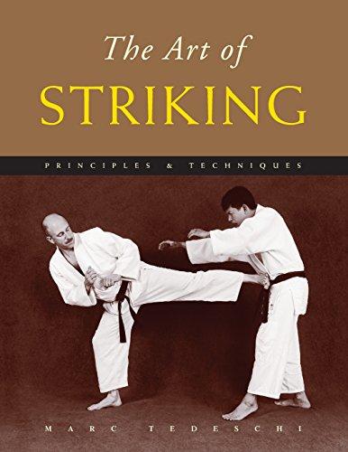 The Art of Striking Principles & Techniques [Tedeschi, Marc] (Tapa Blanda)