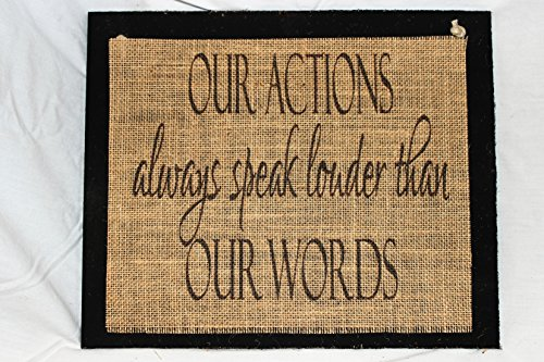 burlap-country-rustic-chic-wedding-sign-western-home-decor-sign-our-actions-always-speak-louder-than