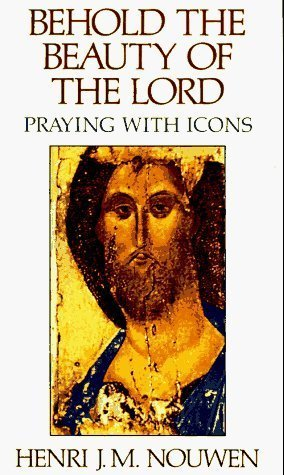 By Henri J. M. Nouwen - Behold the Beauty of the Lord: Praying with Icons (1987-04-16) [Paperback]