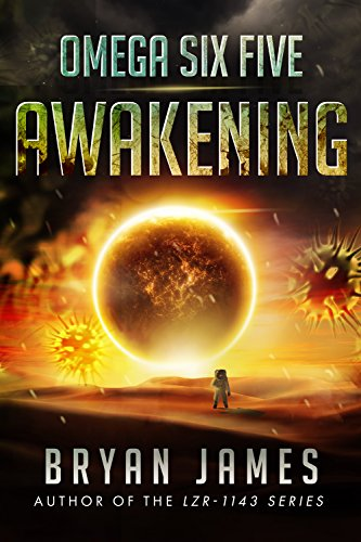 Omega Six Five: Awakening: A Zombie Science Fiction Series by [James, Bryan]