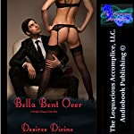 Bella Bent Over: A Workplace Romance Erotica Story | Desiree Divine
