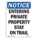 OSHA Notice Sign - Entering Private Property Stay On Trail | Choose from: Aluminum, Rigid Plastic or Vinyl Label Decal | Protect Your Business, Work Site, Warehouse & Shop Area |  Made in The USA