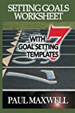 Setting Goals Worksheet with 7 Goal Setting Templates!