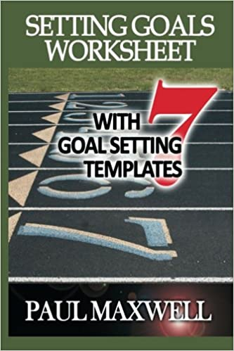 Setting Goals Worksheet with 7 Goal Setting Templates!: Paul ...