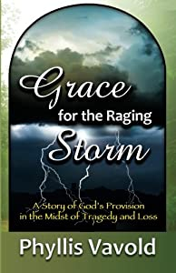Grace for the Raging Storm: A Story of God's Provision in the Midst of Tragedy and Loss