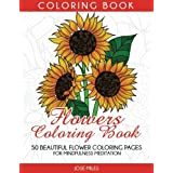 Flowers Coloring Book: 50 Beautiful Flower Coloring Pages for Mindfulness Meditation