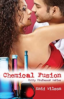 Chemical Fusion (Romantic Suspense) (Nutty Professor Book 1) by [Wilson, Enid]