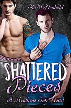 Shattered Pieces (Heathens Ink Book 4) by [Neuhold, K.M.]