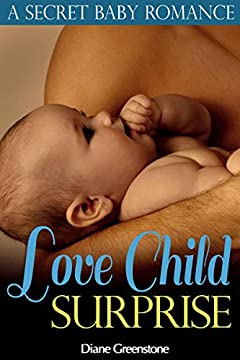 Love Child Surprise: A Secret Baby Romance (Single Mother Romance Series Book 1)