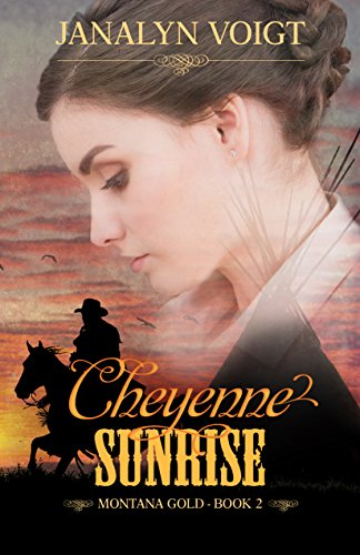 Cheyenne Sunrise (Montana Gold Book 2) by [Voigt, Janalyn]