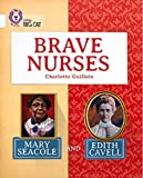 img - for Collins Big Cat - Brave Nurses: Mary Seacole and Edith Cavell: Band 10/White by Charlotte Guillain (2015-01-16) book / textbook / text book