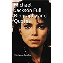 Michael Jackson Full Biography and Quotes