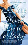 Never Lie to a Lady, Liz Carlyle, 1416527141