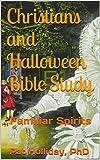 Christians and Halloween Bible Study: Familiar Spirits