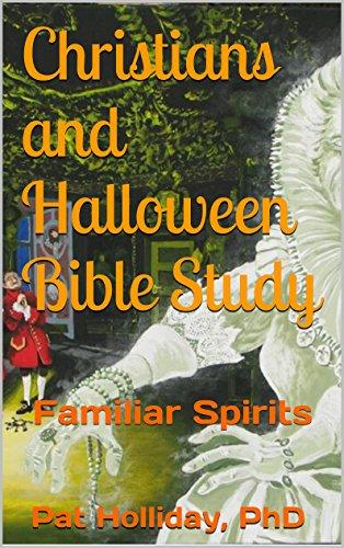 Christians and Halloween Bible Study: Familiar Spirits ()