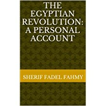 The Egyptian Revolution: A Personal Account