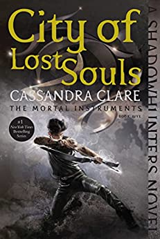 City of Lost Souls (The Mortal Instruments Book 5) by [Clare, Cassandra]