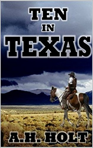 Ten in Texas: A Western Adventure by [Holt, A.H.]