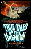 True Tales of the Unknown, Sharon Jarvis, 0553245406