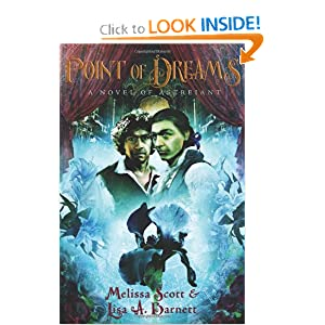 Point of Dreams: A Novel of Astreiant Melissa Scott and Lisa A. Barnett