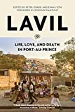 Lavil: Life, Love and Death in Port-au-Prince, Haiti (Voice of Witness)