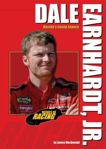 Dale Earnhardt, Jr.: Racing's Living Legacy (Heroes of Racing)