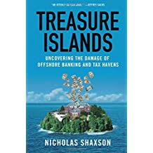 Treasure Islands: Uncovering the Damage of Offshore Banking and Tax Havens