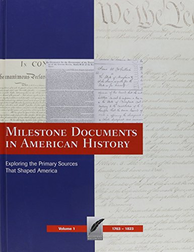 Milestone Documents in American History (Vol. 1: 1763 - 1823): Exploring the Primary Sources that Shaped America