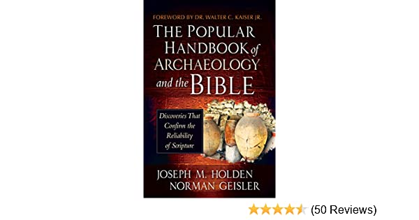 The popular handbook of archaeology and the bible discoveries the popular handbook of archaeology and the bible discoveries that confirm the reliability of scripture kindle edition by joseph m holden fandeluxe Image collections