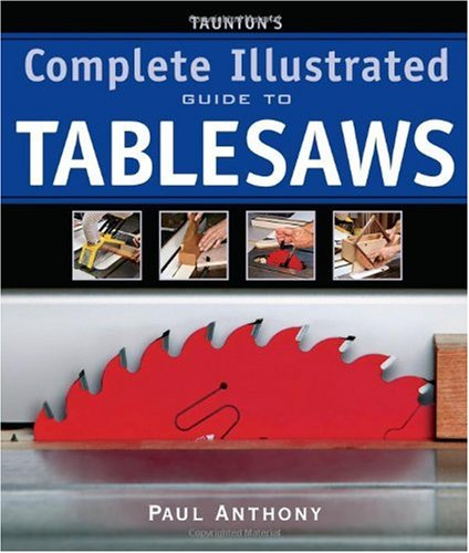 Taunton's Complete Illustrated Guide to Tablesaws (Complete Illustrated Guides)