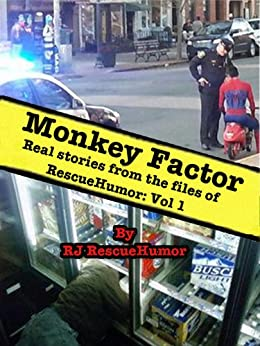 Monkey Factor: Real Stories From the Files of RescueHumor Vol. 1 by [RescueHumor, RJ]