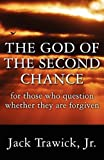 The God of the Second Chance, Jr. Trawick, 1456091387