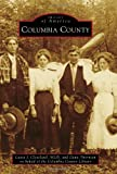 img - for Columbia County (Images of America) book / textbook / text book