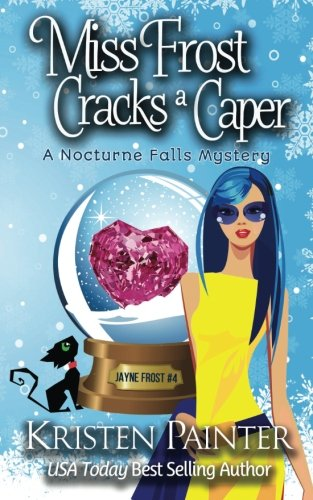 Read Online Miss Frost Cracks A Caper (Jayne Frost) (Volume 4) PDF