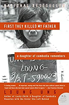 First They Killed My Father: A Daughter of Cambodia Remembers by [Ung, Loung]