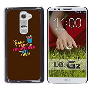 PC/Aluminum Funda Carcasa protectora para LG G2 D800 D802 D802TA D803 VS980 LS980 Lyrics Song Music Love Quote Funny Creativity / JUSTGO PHONE PROTECTOR