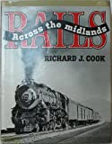 Rails Across the Midlands, Richard J. Cook, 0870950185