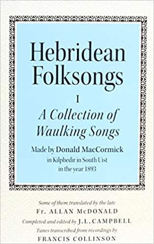 Hebridean Folk Songs: Volume 1: A Collection of Waulking