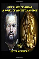 Philip and Olympias: A Novel of Ancient Macedon Paperback