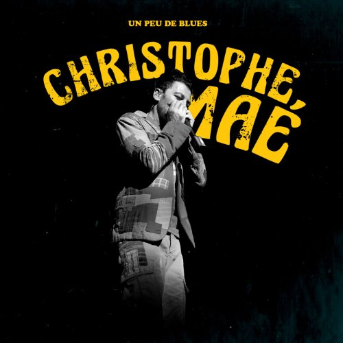 un peu de blues christophe mae