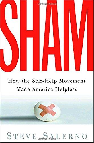 Sham: How the Self-Help Movement Made America Helpless Cardinals Sham