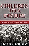Children To A Degree: Growing Up Under the Third Reich: Book 1