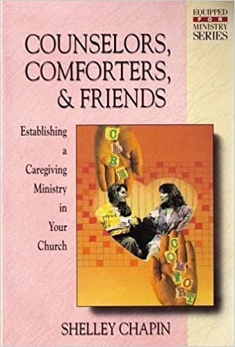 Book Counselors, Comforters, and Friends (Equipped for Ministry Series) by Shelley Chapin (1992-02-03)