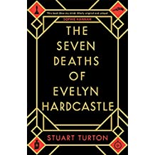 The Seven Deaths of Evelyn Hardcastle: A Novel