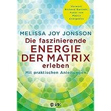 Die faszinierende Energie der Matrix erleben