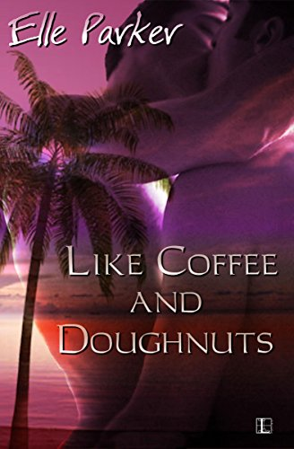 Like Coffee and Doughnuts (Parker The Martini Edition)