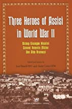 Three Heroes of Assisi in World War II. by…