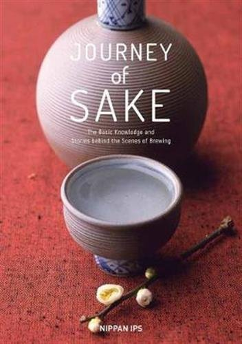 Journey of Sake: Stories and Wisdom from an Ancient Tradition by Takashi Goto